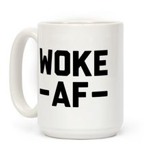 """Show off your awareness of social, racial, environmental, and economic injustice with this """"Woke AF"""" design. Perfect for an activist, protests, BLM, social justice warrior, and staying woke!"""