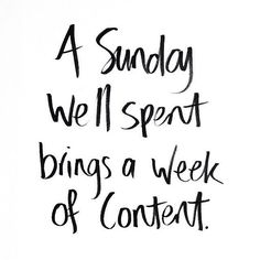 A Sunday Well Spent Brings A Week Of Content sunday sunday quotes happy sunday sunday images Best Inspirational Quotes, Great Quotes, Quotes To Live By, Motivational Quotes, Basic Quotes, Great Weekend Quotes, The Words, Cool Words, Words Quotes