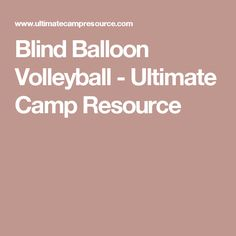 Blind Balloon Volleyball - Ultimate Camp Resource
