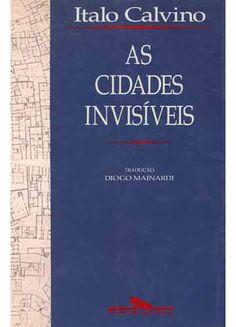 As cidades invisíveis - Ítalo Calvino - Companhia das Letras  Obra de arte!!