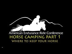 """""""Horse Camping Part 1, AERC Educational Series""""- About endurance riding but definitely could be useful for trail rides too."""