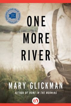 One More River by Mary Glickman https://www.amazon.com/dp/B005OEMP96/ref=cm_sw_r_pi_dp_x_Irebyb0GHTDZR