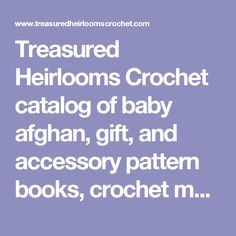 Treasured Heirlooms Crochet catalog of baby afghan, gift, and accessory pattern books, crochet magazines, and leaflets: Roses in the Snow christening afghan