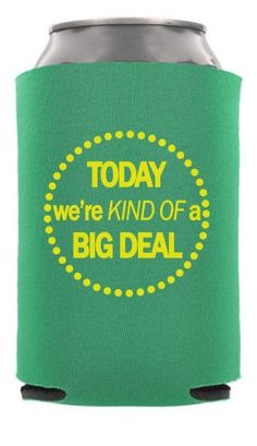 TWC-6138 - Today We're Kind of A Big Deal - Funny Wedding Can Cooler #koozie #wedding