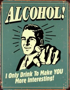 Alcohol! Tin Sign from AllPosters.com Posters Vintage, Vintage Tin Signs, Vintage Ads, Vintage Style, Vintage Quotes, Funny Vintage, Vintage Humor, Retro Style, Alcohol Humor