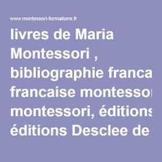 livres de Maria Montessori , bibliographie francaise montessori, éditions Desclee de Brouwer