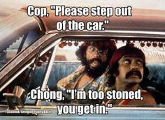 Hahaha.. Cheech and Chong!