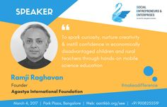 Event Details : http://www.aaiitkblr.org/see/ Register : http://passionconnect.in/eventview… Ramji Raghavan (Founder & Chairman, Agastya International Foundation) • Has positively impacted, 8 Million Children >> 200,000 Teachers in 16 states in India • 55 Science Centres >> 409 Operation Vasantha >> 144 Mobile Science Labs >> 77 Lab-on-a-bike >> 108 Lab-in-boxes >> 260 Night Village Schools >> 177 Acre Creativity campus  #SocialEntrepreneur #Bangalore #Education #makeadifference