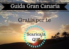GUIDA GRATUITA DI GRAN CANARIA: SALVALA O CONDIVIDILA PER I TUOI VIAGGI! #GRANCANARIA #ISOLECANARIE