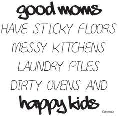Amazon.com - Good Moms Have Sticky Floors, Messy Kitchens, Laundry Piles Dirty Ovens and Happy Kids Wall Quotes-wall sayings-Wall Decal-Viny...