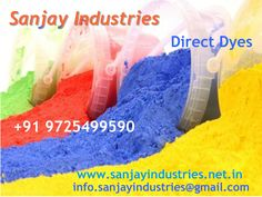 Sanjay Industries is the Leading Manufacturer of Direct Dyes in Ahmedabad (Gujarat, India). We are manufacturing a wide range of Direct Dyes. Direct Dyes are usually cheap and easily applied, and they can yield bright colours.