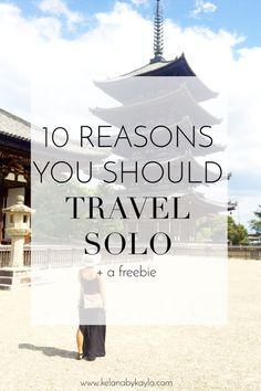Why you should travel solo! Plus a freebie. | Kelana by Kayla