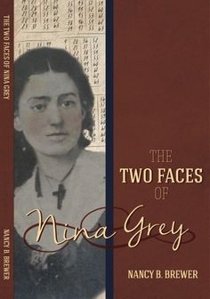 The Two Faces of Nina Grey ~ Nancy B. Brewer.