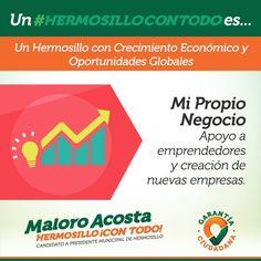 Apoyando a hermosillenses emprendedores generaremos el crecimiento económico que requerimos para tener un #HermosilloConTodo