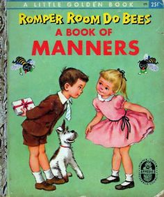 Mind your manners. We really need this book in schools today