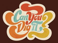 Can You Dig It? by Neil Secretario