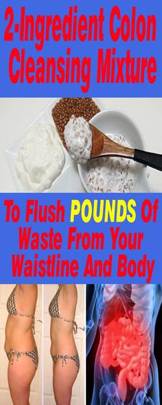 2-Ingredient Colon Cleansing Mixture To Flush POUNDS Of Waste From Your Waistline And Body