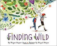 Finding Wild by Megan Wagner Lloyd http://www.amazon.com/dp/1101932813/ref=cm_sw_r_pi_dp_XcTvxb1J2NBKZ
