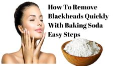 5 Easy Ways to Remove The Blackheads By Using Baking Soda!! Try this!