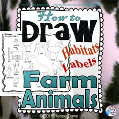 How to draw farm animals using shapes you know •How to draw a sheep, cow, horse, goat, pig, chicken, duck, and chick •How to draw a farm habitat  •How to write about your animals: Sentence Starters for K - 1    •Tips for Differentiation