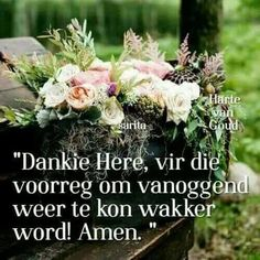 Goeie More, Inspirational Qoutes, Thank You God, Afrikaans, Good Morning Quotes, Blessed, Words, Blessings, Lisa