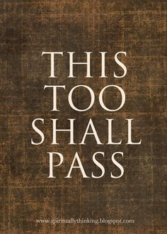 ....and Spiritually Speaking: This Too Shall Pass  www.cumberlandheights.org