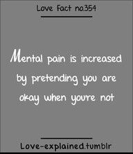 Mental pain is increased by pretending you are okay when you're not. Psychology Facts About Love, Love Facts, Wtf Fun Facts, Random Facts, Random Stuff, Quotes To Live By, Me Quotes, Urdu Quotes, Physiological Facts