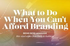 Tips on what to do if you can't afford branding for your creative business on Being Boss Podcast. Tips for creating a brand when you can't afford branding.