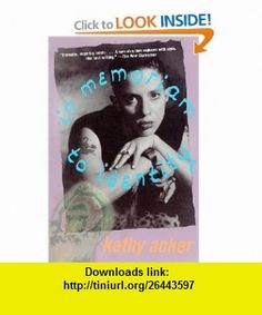 In Memoriam to Identity (Acker, Kathy) (9780802135797) Kathy Acker , ISBN-10: 080213579X  , ISBN-13: 978-0802135797 ,  , tutorials , pdf , ebook , torrent , downloads , rapidshare , filesonic , hotfile , megaupload , fileserve