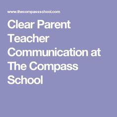 Clear Parent Teacher Communication at The Compass School