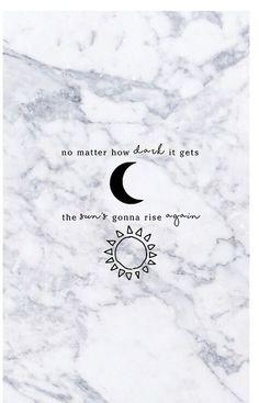 Não importa o quão escuro ele fica O sol vai subir de novo.