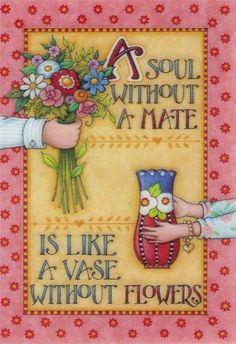 a soul mate.... I found mine :D