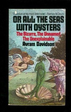 Or All the Seas with Oysters by Avram davidson