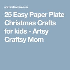 25 Easy Paper Plate Christmas Crafts for kids - Artsy Craftsy Mom
