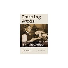 Damning Words : The Life and Religious Times of H. L. Mencken (Hardcover) (D. G. Hart)