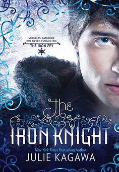 The Iron Knight - Iron Fey, #4 - Julie Kagawa