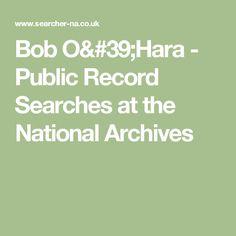 Bob O'Hara - Public Record Searches at the National Archives