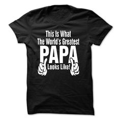 The Worlds GREATEST PAPA!
