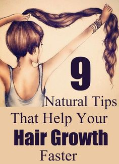 9 Natural Tips That Help Your Hair Growth Faster…