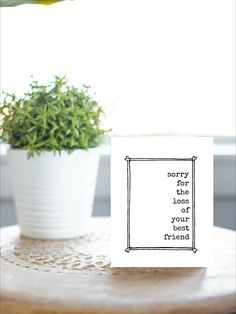 When you don't know what to say, a minimalist pet sympathy card with a simple quote is best.  Perfect for the grieving pet parent.  Sorry for the loss of your best friend. Old Typewriter Font, Pet Sympathy Cards, Pet Remembrance, Words Of Comfort, Simple Quotes, Simple Prints, Pet Loss, Pet Memorials, Typography Prints