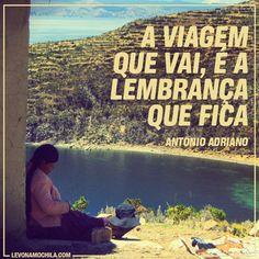 .@Levo na Mochila | #InsPiração do dia #levonamochila #frases #viagem | Webstagram - the best Instagram viewer