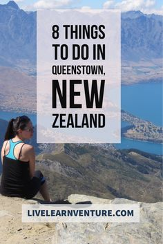 8 Things to See and Do in Queenstown, New Zealand #travel #traveltips