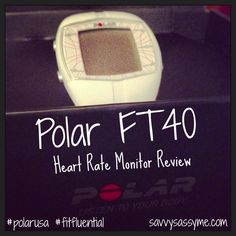 Polar FT40 Heart Rate Monitor Review via savvysassyme.com #polarusa #FitFluential