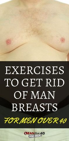 Get rid of moobs with exercise. How to get rid of man breasts with exercise.