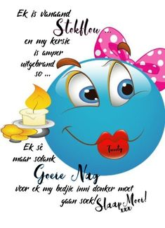Goeie Nag, Goeie More, Christian Messages, Good Night Wishes, Afrikaans, Morning Quotes, Poems, Funny Quotes, Amen