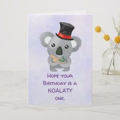 Koalaty Birthday Pun Cute Koala in Top Hat Card Birthday Card Puns, Birthday Jokes, Bear Birthday, Animal Birthday, Birthday Greetings, First Birthday Parties, It's Your Birthday, First Birthdays, Christmas Card Puns
