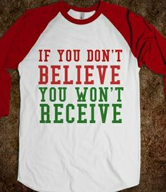 IF YOU DON'T BELIEVE YOU WON'T RECEIVE from Glamfoxx Shirts
