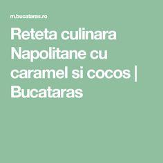 Reteta culinara Napolitane cu caramel si cocos   Bucataras