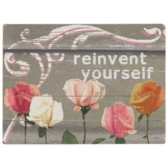 Reinvent Yourself Wall Art