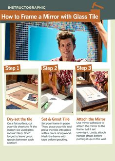DIY Home Decor: How to Frame a Mirror with Glass Tiles.    Feedback on this instructographic welcome! Let us know what you think.